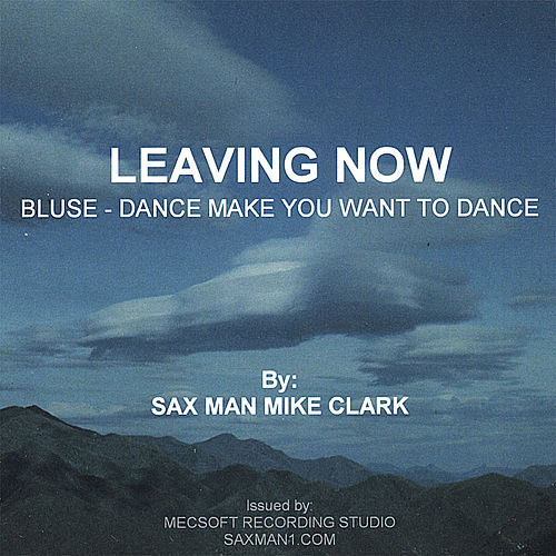 Leaving Now by Mike Clark