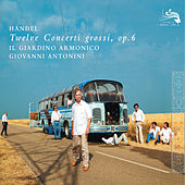 Play & Download Handel: 12 Concerti Grossi Op.6 by Il Giardino Armonico | Napster