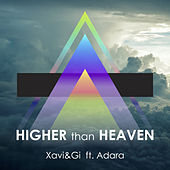 Higher Than Heaven by Xavi