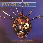 Force the Hand of Chance (Expanded Edition) by Psychic TV