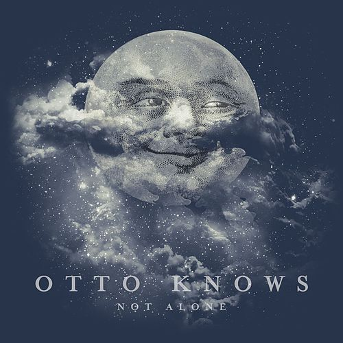 Not Alone by Otto Knows