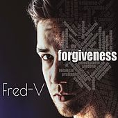 Forgiveness by Fred V