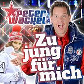 Play & Download Zu jung für mich by Peter Wackel | Napster
