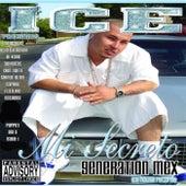 Play & Download Mi Secreto: Generation Mex by Ice   Napster