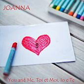 You and me, toi et moi, io e te 3 by Joanna