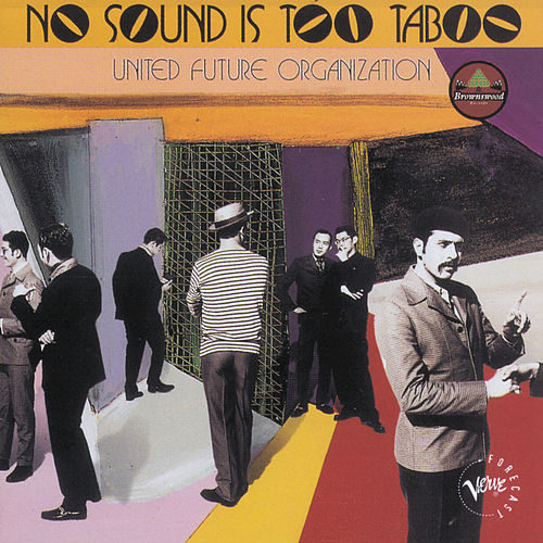 Play & Download No Sound Is Too Taboo by United Future Organization | Napster