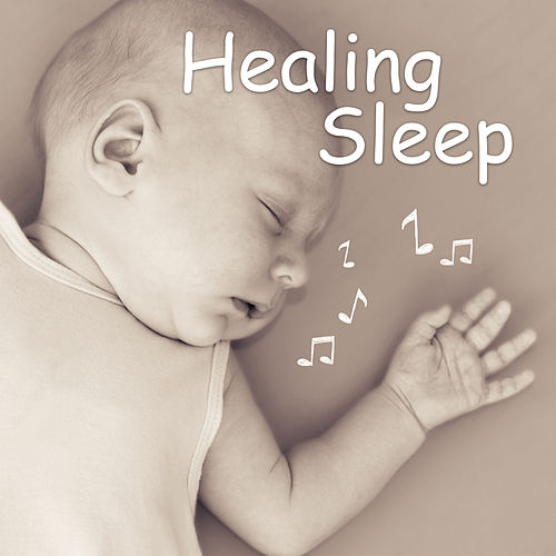 Healing Sleep – Music for Baby, Effect Lullabies, Serenity Sounds to Bed, Silent Instruments to Pillow by Baby Bedtime Music Ambient
