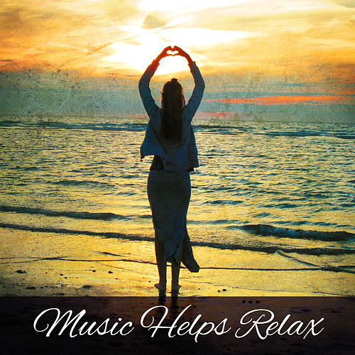 Music Helps Relax – Relaxation Sounds, Classical Meditation, Calm Rest, Collection for Listening de The Best Relaxing Music Academy