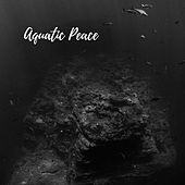 Aquatic Peace by Nature Sounds