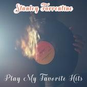 Play My Favorite Hits von Stanley Turrentine