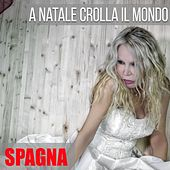 Play & Download A Natale crolla il mondo by Spagna   Napster