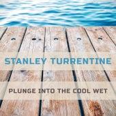Plunge Into The Cool Wet von Stanley Turrentine