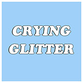 Play & Download Crying Glitter by Blush | Napster