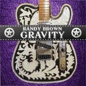 Gravity by Randy Brown