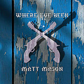 Play & Download Where I've Been by Matt Mason | Napster