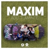 Play & Download Adu-Ti aminte by Maxim (1) | Napster