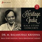 Heritage India (Kala Utsav Concerts, Vol. 2) [Live] by Dr. M. Balamuralikrishna