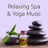 Relaxing Spa & Yoga Music by Best Relaxing SPA Music