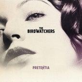 Pretentia by The Birdwatchers