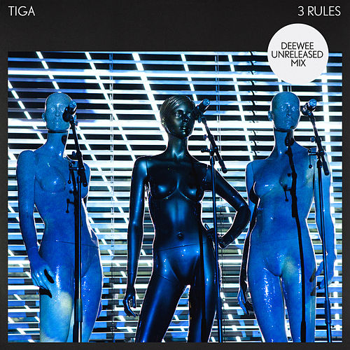 3 Rules (Deewee Unreleased Mix) by Tiga