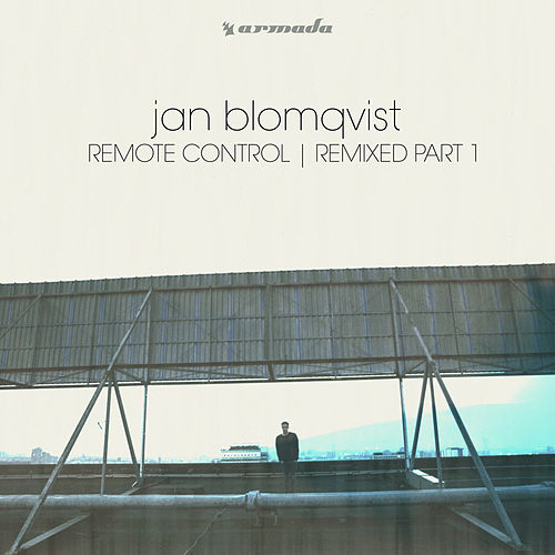 Remote Control (Remixed Part 1) by Jan Blomqvist