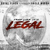 Play & Download Trap Like It's Legal by Royal Flush | Napster