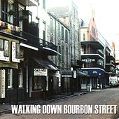 Play & Download Walking Down Bourbon Street by Various Artists | Napster