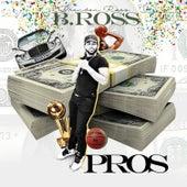 Pros by Brandon Ross