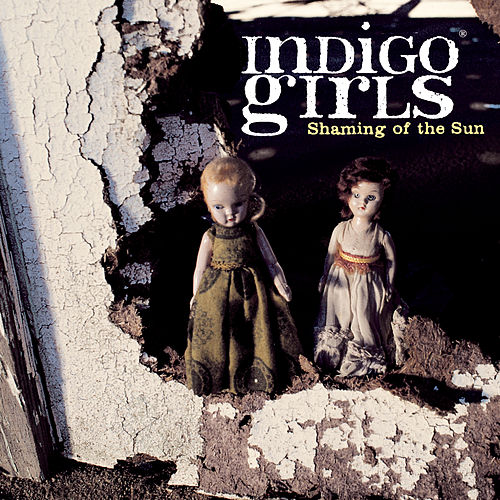 Shaming Of The Sun von Indigo Girls