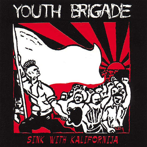 Play & Download Sink With Kalifornia by Youth Brigade | Napster