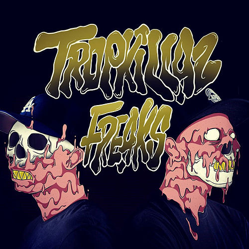 Freaks by Tropkillaz