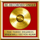 Play & Download When Will I See You Again (Rerecorded) by The Three Degrees | Napster