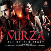 2012 Mirza the Untold Story (Original Motion Picture Soundtrack) by Various Artists