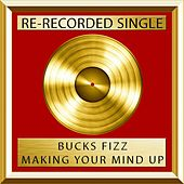 Play & Download Making Your Mind Up (Rerecorded) by Bucks Fizz | Napster