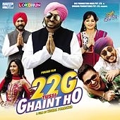 Play & Download 22G Tussi Ghaint Ho (Original Motion Picture Soundtrack) by Various Artists | Napster