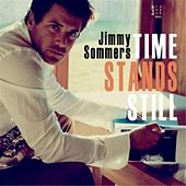 Play & Download Time Stands Still by Jimmy Sommers | Napster