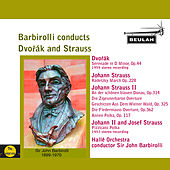 Play & Download Barbirolli Conducts Dvořák and Strauss by Sir John Barbirolli | Napster