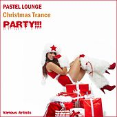Play & Download Pastel Lounge Christmas Trance Party by Various Artists | Napster