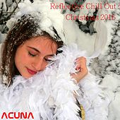 Play & Download Reflective Chill Out Christmas 2016 by Various Artists | Napster