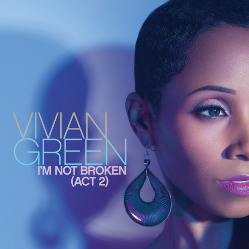 Play & Download I'm Not Broken (Act 2) by Vivian Green | Napster
