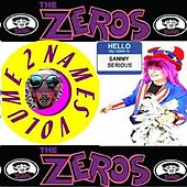 Names Volume 2 Sammy Serious The Zeros by Zeros