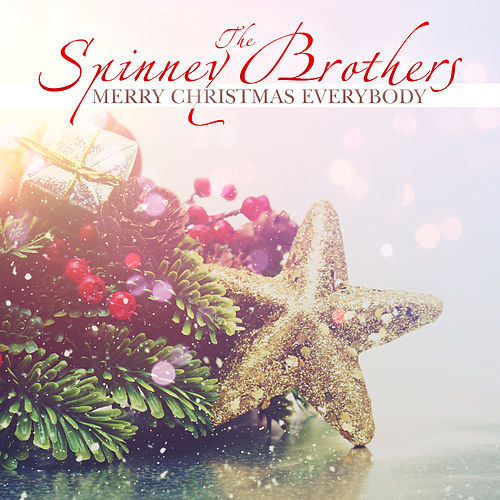 Play & Download Merry Christmas Everybody by The Spinney Brothers | Napster