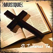 Play & Download Si Tuvieras Fe (feat. Jesse Moya) by Musique | Napster