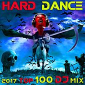 Hard Dance 2017 Top 100 DJ Mix by Various Artists