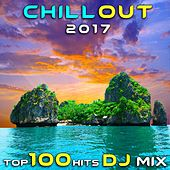 Play & Download Chill Out 2017 Top 100 Hits DJ Mix by Various Artists | Napster