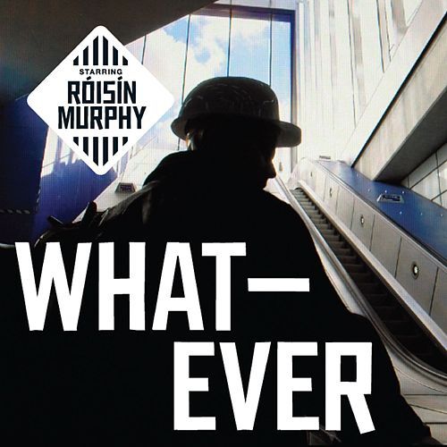 Play & Download Whatever (Remixes) by Roisin Murphy | Napster