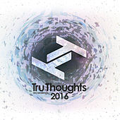 Tru Thoughts 2016 by Various Artists