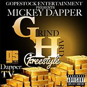 Play & Download Grind Hard (Freestyle) by Mickey Dapper | Napster