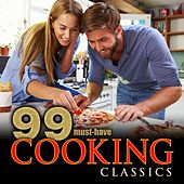 Play & Download 99 Must-Have Cooking Classics by Various Artists | Napster