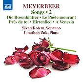 Play & Download Meyerbeer: Songs, Vol. 2 by Sivan Rotem | Napster